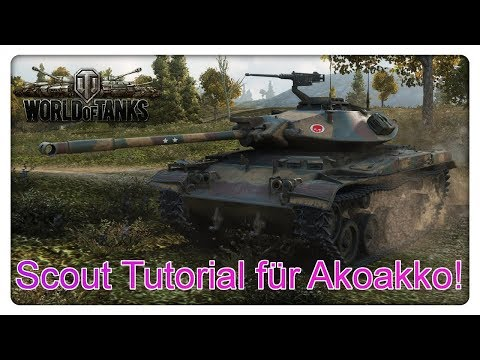 Scout Tutorial für Akoakko [World of Tanks - Gameplay - Deutsch]