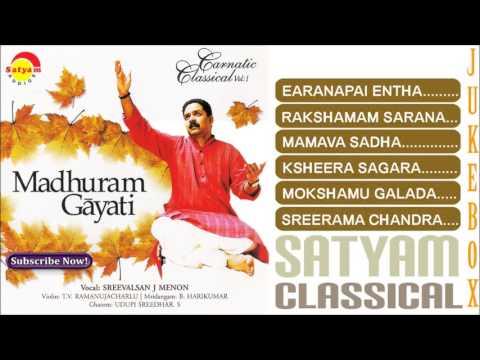 Madhuram Gayati | Carnatic Music | Sreevalsan J Menon
