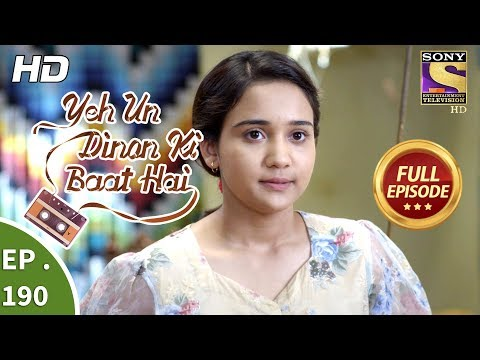 Yeh Un Dinon Ki Baat Hai - Ep 190 - Full Episode - 25th May, 2018