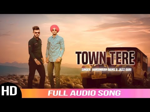 Town Tere (Audio Song)|| Harsimran Bains & Jazz Guri || Label YDW Production