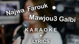 Najwa Farouk - Mawjou3 Galbi - K A R A O K E - Lyrics | Caniko
