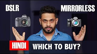 DSLR Vs MIRRORLESS  - Which is better ? HINDI