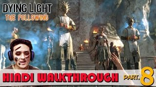 Dying Light The Following (PS4) Hindi Walkthrough Part 8 - Drought / The Gathering