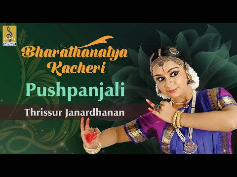 Pushpanjali a song from the Album Bharathanatya Kacheri Sung by Thrissur Janardhanan