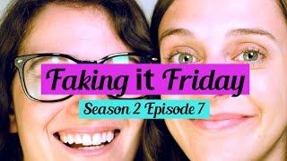 Faking It Friday - Season 2 Episode 7