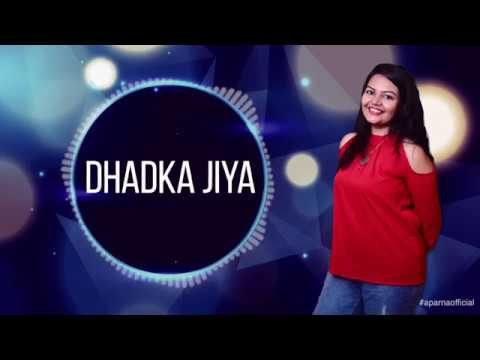 Dhadka Jiya | Official Lyric Video | Aparna Official #1