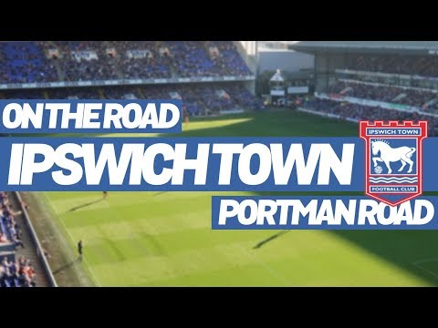 On The Road - IPSWICH TOWN @ PORTMAN ROAD