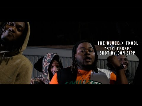 Tre Bluee X TKool - StyleFree (Shot/Edited By Don Sipp)
