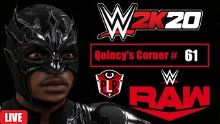 Quincy s Corner 61 WWE RAW 2 1 20 Reaction WWE 2K20 Gameplay