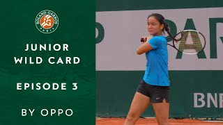 Roland-Garros Junior Wild Card Series by OPPO - Episode 3 | Roland-Garros 2019