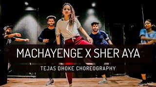 MACHAYENGE x SHER AYA SHER  Tejas Dhoke Choreography  Team Dancefit