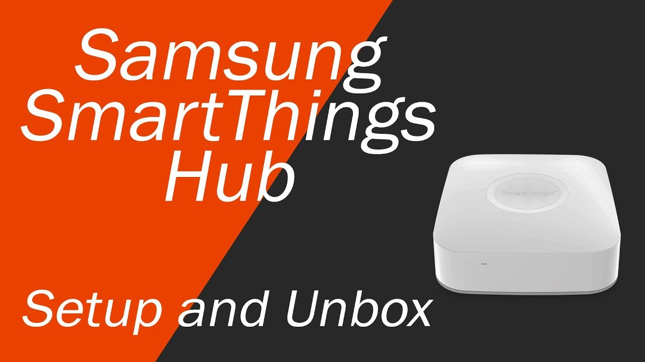How to Setup Samsung SmartThings Hub - And Unboxing