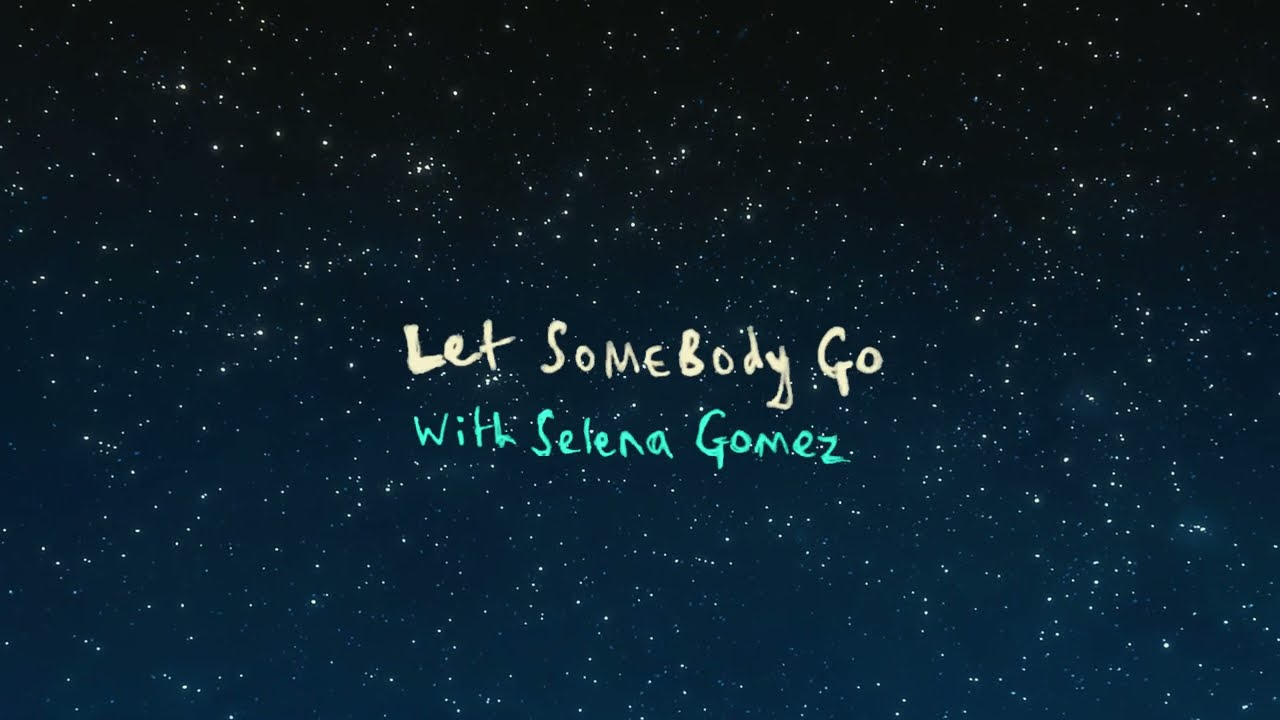 Coldplay X Selena Gomez - Let Somebody Go (Official Lyric Video)