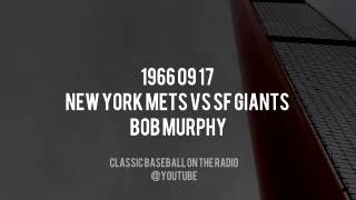 1966 09 17 New York Mets vs SF Giants (Bob Murphy, Ralph Kiner, Lindsey Nelson)