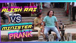 Nepali Prank-ALISH RAI /VS/ MINISTER #DARE/CHALLENGE/FT/ GIRISH DAI