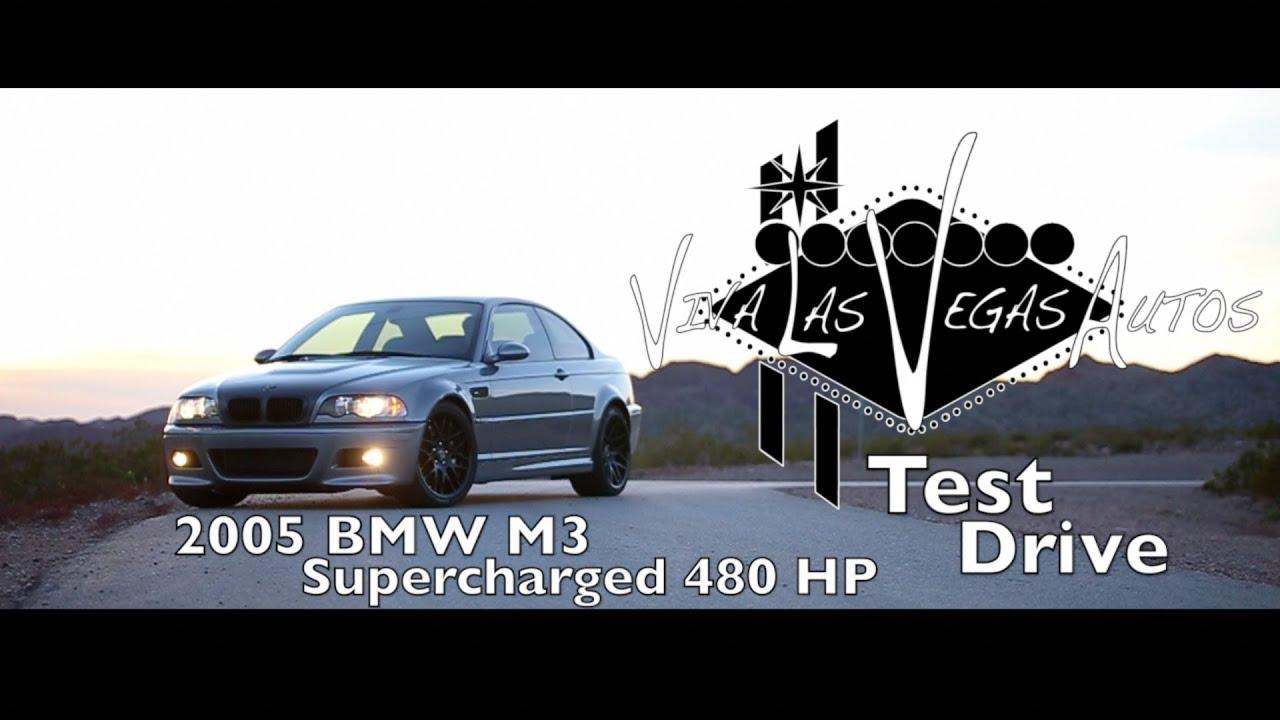 480 Hp Vf Supercharged 2005 Bmw M3 Test Drive Viva Las Vegas Autos