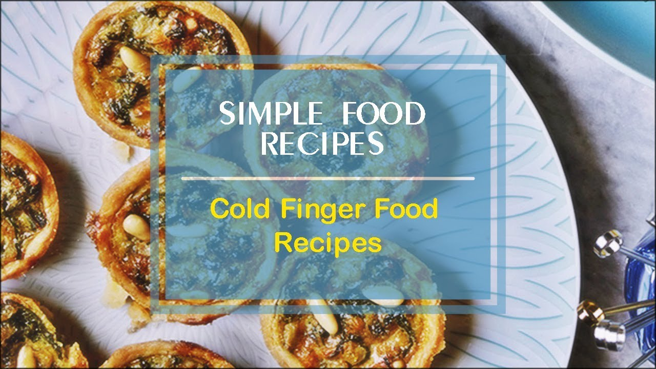 Cold finger food recipes youtube forumfinder Choice Image
