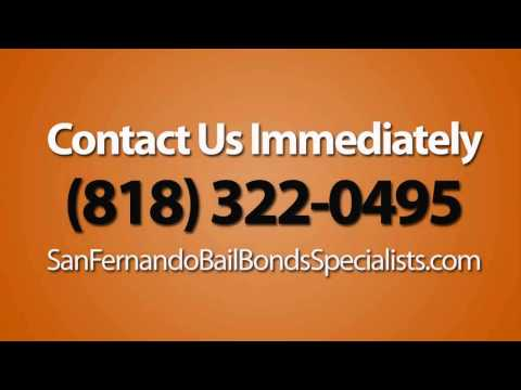 San Fernando Bail Bonds Specialists