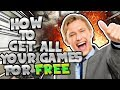 How To Get ALL Your Games For FREE !