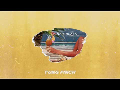 Yung Pinch  Pina Colada Prod Sledgren x DeedotWill