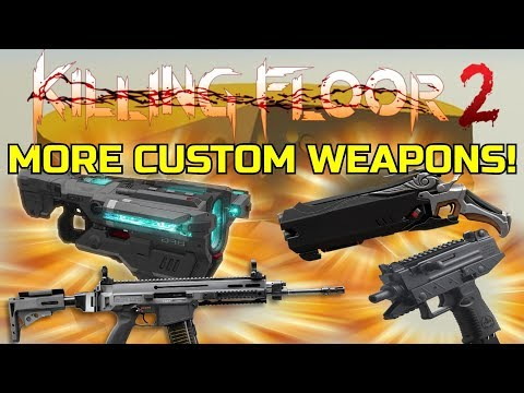 Killing Floor 2   PLAYING WITH MORE CUSTOM WEAPONS! - BFG-9000, Uzi, Hellfire Shotgun!