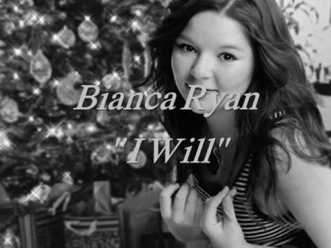 Bianca Ryan- I Will
