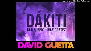 Bad Bunny & Jhay Cortez - Dákiti ( David Guetta Extended Remix)