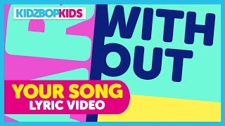 KIDZ BOP Kids - Your Song (Lyric Video) [KIDZ BOP 2018]