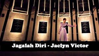 Jagalah Diri - Jaclyn Victor (Official Music Video) YouTube Videos