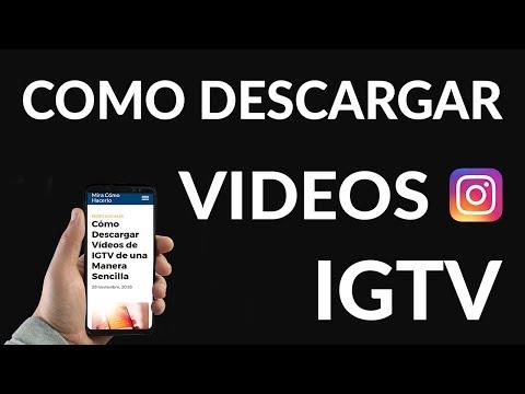 Cómo Descargar Vídeos de IGTV de una Manera Sencilla