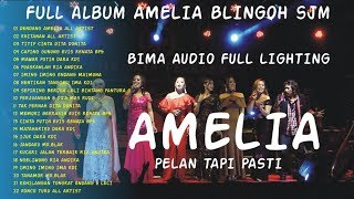 FULL ALBUM AMELIA BLINGOH SJP