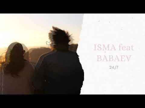 ISMA Feat BABAEV - 24/7