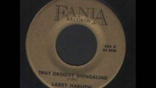 Larry Harlow - That Groovy shingaling - Mess around - Latin soul.wmv