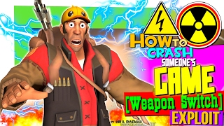 TF2: How To Crash Someone's Game (Weapon Switch Exploit)