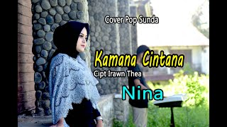 Download Lagu KAMANA CINTANA - Pop Sunda Cover by NINA mp3