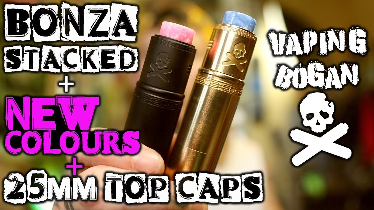 Bonza Kit New Colours, Stacked Section & 25mm Caps | Vaping Bogan