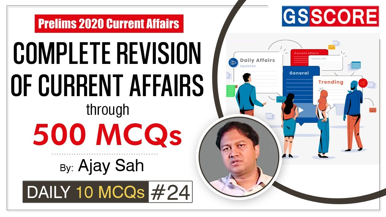 Prelims 2020 Current Affairs: Complete Revision through MCQs, Daily 10 MCQs #24