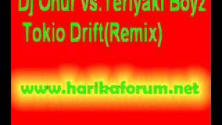 Dj Onur vs.Teriyaki Boyz - Tokio Drift(Remix) www.harikaforum.net.