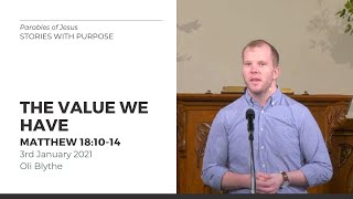The Value We Have (Matthew 18:10-14) - 3 January 2021