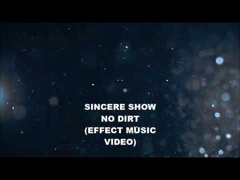 Sincere Show  -No Dirt-  (EFFECTS MUSIC...