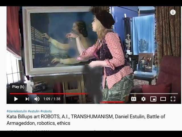 Kata Billups art ROBOTS, A.I., TRANSHUMANISM, Daniel Estulin, Battle of Armageddon, robotics, ethics