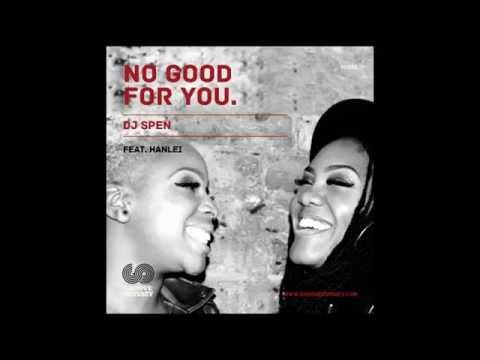 DJ Spen feat Hanlei  No Good For You Original Mix