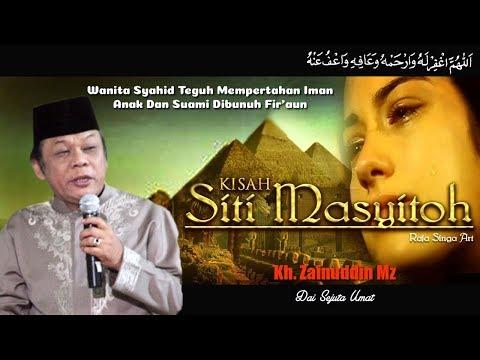 Kisah Siti Masyitoh Wanita Teguh Mempertahankan Iman - Ceramah KH Zainuddin MZ