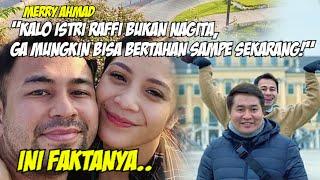 """Merry Ahmad """"Kalo istri Raffi bukan Nagita, Ga mungkin bisa bertahan sampe sekarang!"""" Ini FAKTANYA.."""