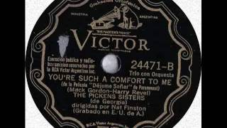 The Pickens Sisters You´re such a Comfort to me