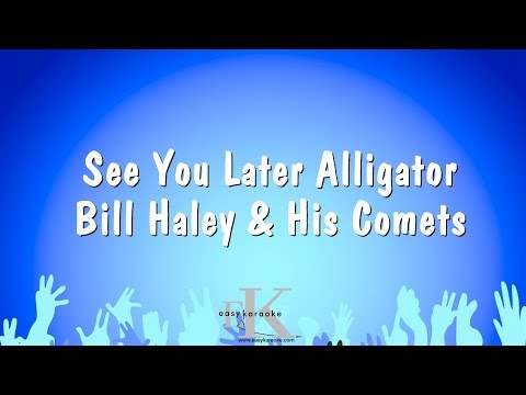 See You Later Alligator - Bill Haley & His Comets (Karaoke Version)