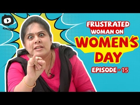 Frustrated Woman FRUSTRATION on Women's Day | Telugu Web Series | Episode 15 | #HappyWomensDay