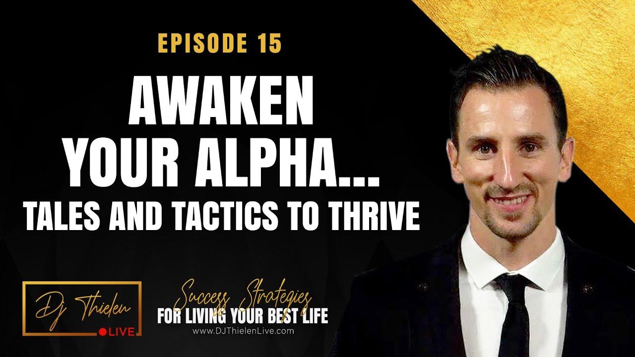 Awaken Your Alpha - Tales And Tactics To Thrive - Adam Lewis Walker
