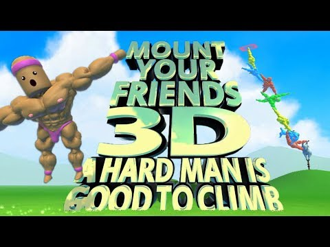 Mount Your Friends 3D - Climbing Dudes In a New Dimension! (4 Player Gameplay)