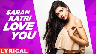 Sara Khatri (Model Lyrical) | Love You | Armaan Bedil | Bachan Bedil | Latest Punjabi Songs 2019